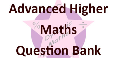 Advanced Higher Maths Question Bank