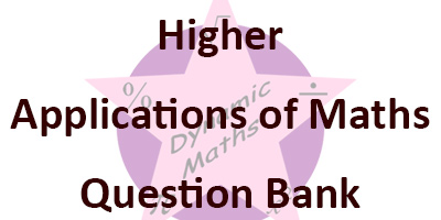 Higher Applications of Maths Question Bank