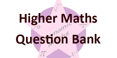 Higher Maths Question Bank