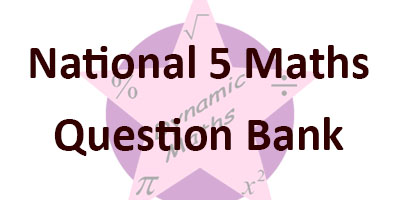 National 5 Maths Question Bank